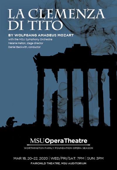 Event Poster: MSU Opera Theatre Mozart's La Clemenza di Tito, March 18, 20–22